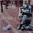All I Want Is Everything